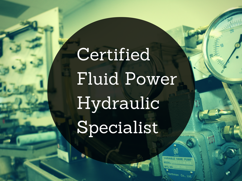 How to Become a Certified Fluid Power Hydraulic Specialist